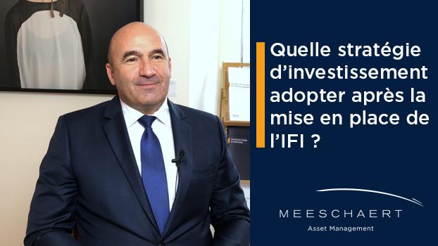Quelle stratégie d'investissement adopter après la mise en place de l'IFI ?